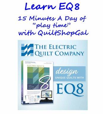 !5 Minutes A Day EQ8 tutorials, by QuiltShopGal