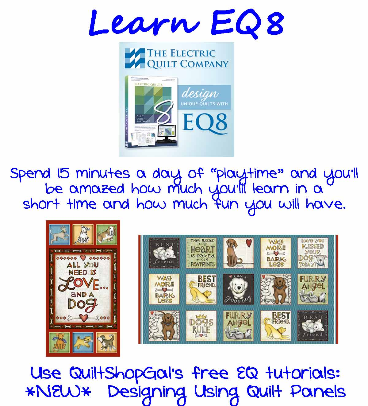 !5 Minutes A Day EQ8 tutorials, by QuiltShopGal quilt panel series